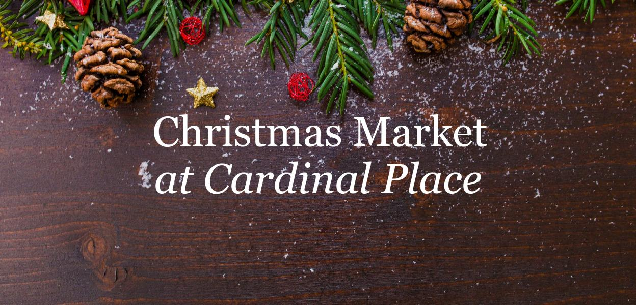 Christmas market at Cardinal Place - 11th-13th December